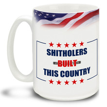 We're all immigrants to this land and many of us come from places Donald Trump deems a shithole buy this mug as a reminder who built this country we love so much.