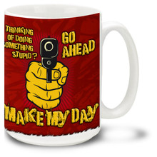 Make My Day Gun Coffee Mug - 15oz. Mug