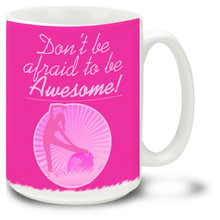 Be Awesome Fitness Motivation - 15oz. Mug