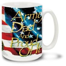 Army Dad and Proud coffee mug with Patriotic American Flag. Proud Army Dad mug is dishwasher and microwave safe.
