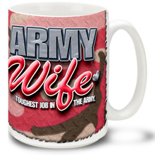 United States Army Wife coffee mug on Pink Camo for  the Army Wife in your Life! Army Wife mug is dishwasher and microwave safe.