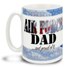 United States Air Force Stars Dad and Proud - 15oz. Mug
