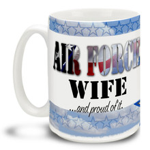 United States Air Force Stars Wife and Proud - 15oz. Mug