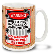 Ammo is expensive! Tell it like it is with this Warning: Due to Price Increase of Ammunition, No Warning Shots Will Be Fired gun coffee mug complete with bullet holes and some bullets. Fun Warning Sign gun mug is durable, dishwasher and microwave safe.