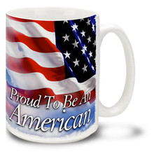 Proud to Be An American with United States Flag  - 15oz Mug