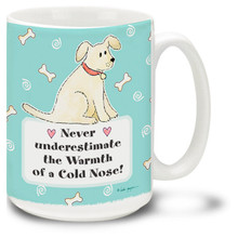 Warmth of a Cold Nose - 15oz Dog Mug