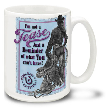 "Let's give 'em something to talk about! Spice up your mornings with this Cowgirl ""I'm Not a Tease"" coffee Mug. Fun Cowgirl Mug is dishwasher and microwave safe."