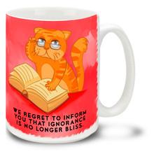 Smarty Cat Ignorance is No Longer Bliss - 15oz. Mug