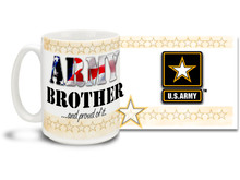 Show your pride in your United States Army Brother or Sister with this colorful Army Brother and Proud of It coffee mug. U.S. Army mug also makes a great gift for your proud Bro! 15 oz Army Brother Coffee Mug is  dishwasher and microwave safe.