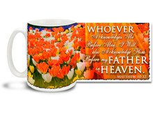 """Enjoy the good things in life every day with this beautiful Christian Inspiration coffee mug featuring the popular passage from Matthew 10:32 """"Whoever Acknowledges Me Before Men, I Will also Acknowledge Him Before my Father in Heaven"""". 15 oz Matthew 10:32 Inspirational Coffee Mug features an amazing explosion of colorful flowers and is dishwasher and microwave safe."""