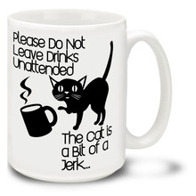 The Cat is a Bit of a Jerk - 15oz. Mug