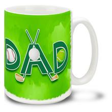 Dad Sports Baseball Golf Tennis - 15oz Mug