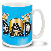 King Dad Sports Soccer Football Baseball  - 15oz Mug