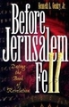 Before Jerusalem Fell (BOOK)  (Kindle available)