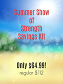 Summer Show of Strength Savings Kit