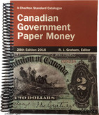 Charlton Standard Catalogue of Canadian Government Paper Money 2016, 28th Edition