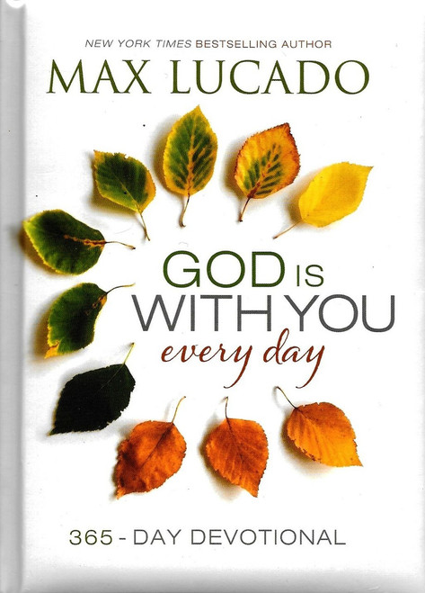 Max Lucado - God is with you every day - 365 day devotional.