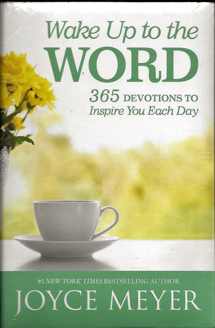 Wake up to the WORD - Joyce Meyer. 365 devotions to inspire you each day.