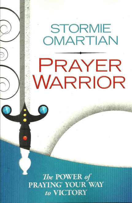 Prayer Warrior: The Power of Praying Your Way to Victory - Stormie Omartian