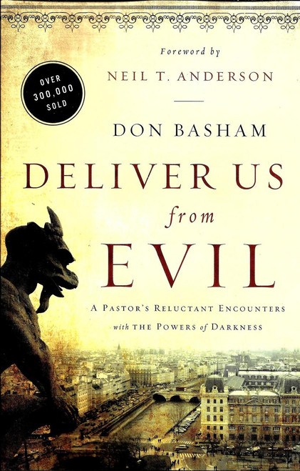 Deliver Us from Evil, repackaged: A Pastor's Reluctant Encounters with the Powers of Darkness - Don Basham