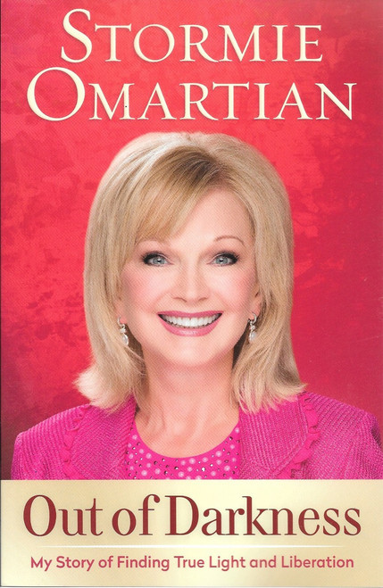 Out of Darkness: My Story of Finding True Light and Liberation - Stormie Omartian