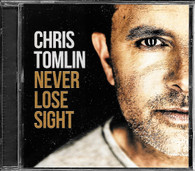 Never Lose Sight - Chris Tomlin CD