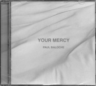 Your Mercy - Paul Baloche.