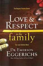 Love & Respect in the Family - Dr. Emerson Eggerichs