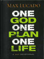 One God, One Plan, One Life Devotional (Hardcover) - Max Lucado