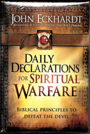 Daily Declarations for Spiritual Warfare: Biblical Principles to Defeat the Devil - John Eckhardt