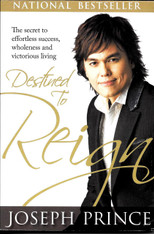 Destined to Reign: The Secret to Effortless Success, Wholeness, and Victorious Living - Joseph Prince.