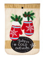 Baby It's Cold Mittens Garden Flag
