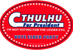 Cthulhu for President! ...Lesser Evil! (STICKER)