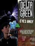 Delta Green: Eyes Only (BOOK)