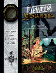The Mysteries of Mesoamerica (CofC Sourcebook)