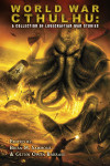 World War Cthulhu: A Collection of Lovecraftian War Stories - Signed, Limited Edition, Hard Cover (BOOK)