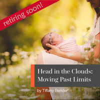 Head in the Clouds | Moving Past Limits (Tiffany Bender)