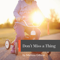 Don't Miss a Thing with Melissa Gibson