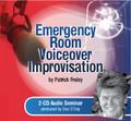 EMERGENCY ROOM VOICEOVER IMPROVISATION by Patrick Fraley (2–CD Set)