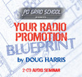 YOUR RADIO PROMOTION BLUEPRINT Doug Harris Promotion Directors