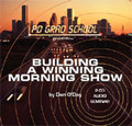 BUILDING A WINNING MORNING SHOW Dan O'Day Radio Breakfast Drivetime