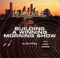 BUILDING A WINNING MORNING SHOW Dan O'Day Radio Breakfast Drivetime