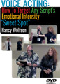 "VOICE ACTING: How To Target Any Script's Emotional Intensity ""Sweet Spot"" by Nancy Wolfson (DVD)"
