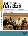 IMPROV TO IMPROVE: As A Writer And As A Performer by Dan O'Day (DVD)