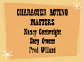CHARACTER ACTING MASTERS - Nancy Cartwright - Gary Owens - Fred Willard