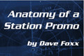ANATOMY OF A STATION PROMO by Dave Foxx (mp3 audio seminar)