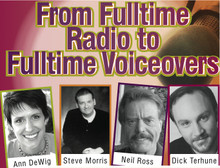 How to go from fulltime radio to fulltime voice overs: Ann Dewig, Steve Morris, Neil Ross, Dick Terhune