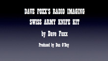 DAVE FOXX SWISS ARMY KNIFE IMAGING KIT Radio Production Promo Liner