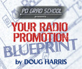 YOUR RADIO PROMOTION BLUEPRINT by Doug Harris (mp3)