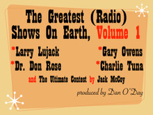 "Larry Lujack, Gary Owens, Dr. Don Rose, Charlie Tuna, Jack McCoy ""Last Contest""  Greatest Radio Shows On Earth Volume One"